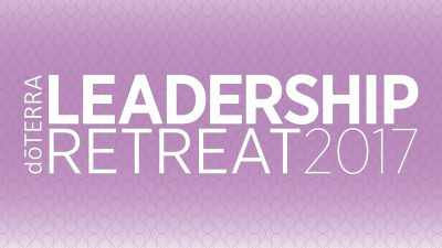 doTERRA Leadership Retreat 2017