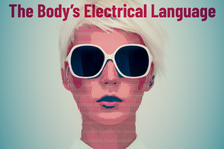 Body's Electrical Language
